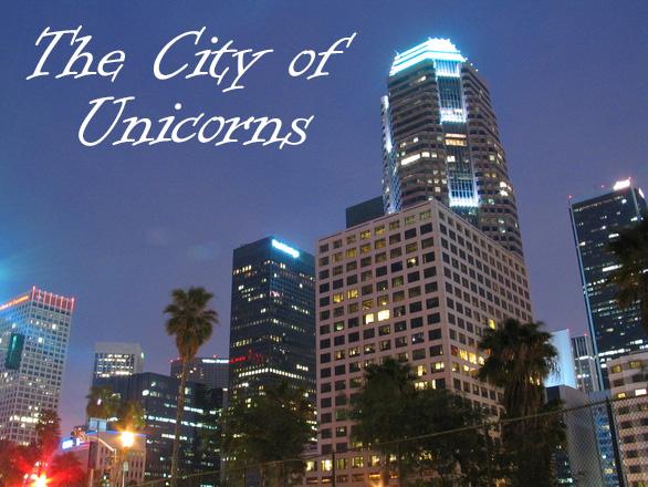 Лос Анджелес - Город Единорогов